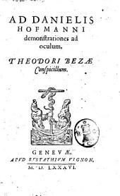 Ad Danielis Hofmanni demostrationes ad ocilum, Theodori Bezae Conspicillum