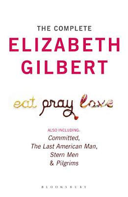 The Complete Elizabeth Gilbert