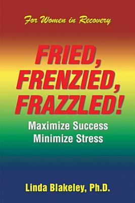 Fried  Frenzied  Frazzled