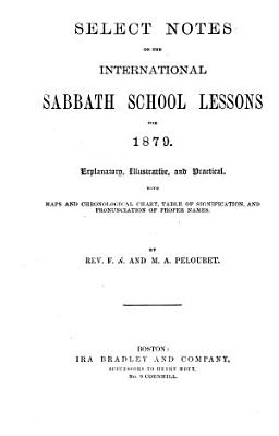 Select Notes on the International Sabbath School Lessons32044136873007 PDF
