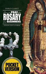 How to Pray the Rosary for Beginners