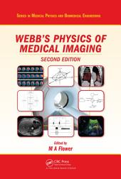 Webb's Physics of Medical Imaging, Second Edition: Edition 2