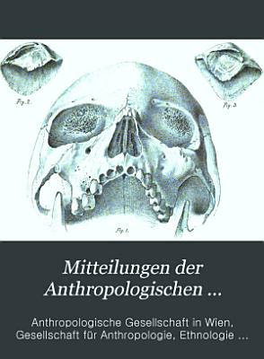 Mittheilungen der Anthropologischen Gesellschaft in Wien PDF