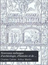 Nouveaux mélanges d'archéologie, d'histoire et de littérature sur le Moyen Age: Volume2