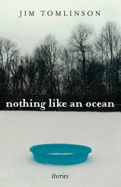 Nothing Like an Ocean: Stories