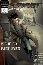 Curveball Issue Six: Past Lives