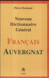 Nouveau dictionnaire général français-auvergnat