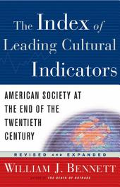 The Index of Leading Cultural Indicators: American Society at the End of the Twentieth Century