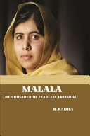 MALALA - THE CRUSADER OF FEARLESS FREEDOM