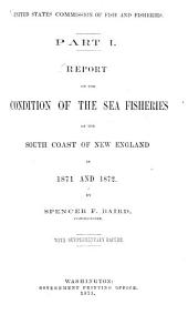 Report of the Commissioner - United States Commission of Fish and Fisheries: Part 1