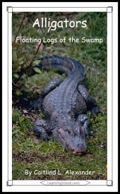 Alligators: Floating Logs of the Swamp: A 15-Minute Book