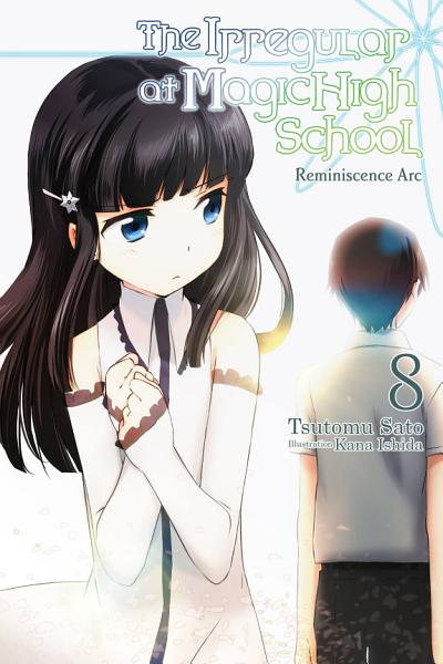 Download The Irregular at Magic High School  Vol  8  light novel  Book