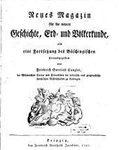 Neues Magazin für die neuere Geschichte, Erd- und Völkerkunde: Band 1