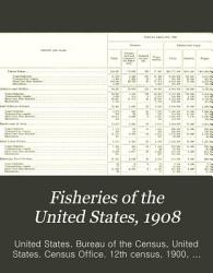 Fisheries Of The United States 1908 Book PDF