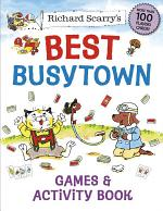Richard Scarry's Best Busytown Games and Activity Book