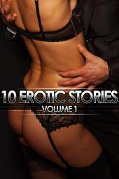 10 Erotic Stories: Volume 1
