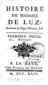 Histoire de Madame de Luz, anecdotte du règne d'Henri IV...