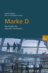 Marke D: Das Projekt der nächsten Generation