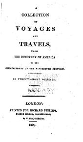 A General Collection of Voyages and Travels from the Discovery of America to Commencement of the Nineteenth Century: Volume 5
