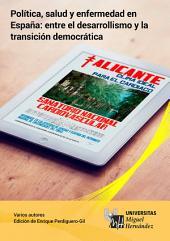 Política, salud y enfermedad en España: entre el desarrollismo y la transición democrática.