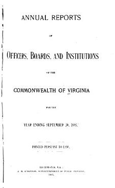 Annual Reports of Officers  Boards  and Institutions of the Commonwealth of Virginia  for the Year Ending September 30     PDF