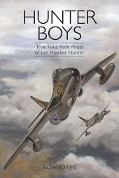Hunter Boys: True Tales from Pilots of the Hawker Hunter