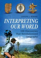 Interpreting Our World  100 Discoveries That Revolutionized Geography PDF