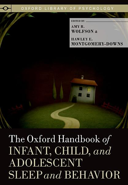 The Oxford Handbook of Infant, Child, and Adolescent Sleep and Behavior