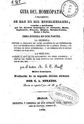 Guia del homeópata ó Tratamiento de mas de mil enfermedades...: obra dividida en dos partes... por A.J.T. Ruoff...
