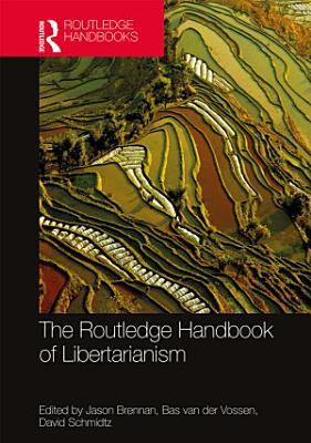 The Routledge Handbook of Libertarianism