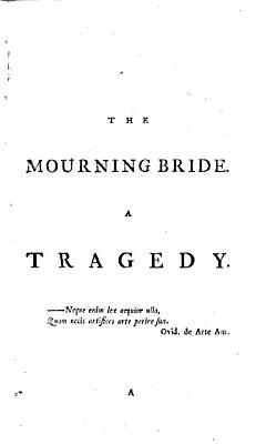 The mourning bride  The way of the world  The judgment of Paris  Semele  A letter concerning humour in comedy  A vindication of his plays against Mr  Collier PDF