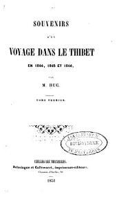 Souvenirs d'un voyage dans le Thibet en 1844, 1845 et 1846: Volume1