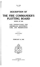 Description of the Fire Commander's Plotting Board Model of 1906 and Instructions for Assemblage, Adjustment, Care and Preservation