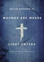 Wounds Are Where Light Enters PDF