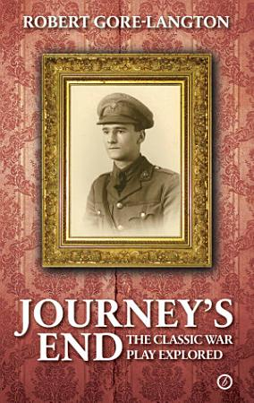 Journey s End  The Classic War Play Explored PDF