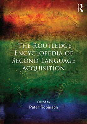 The Routledge Encyclopedia of Second Language Acquisition PDF
