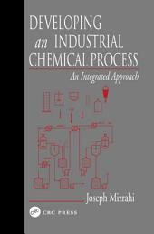 Developing An Industrial Chemical Process: An Integrated Approach