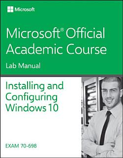 70 698 Installing and Configuring Windows 10 Lab Manual Book