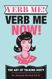 Verb Me! Verb Me Now! How To Talk Dirty To Your Man