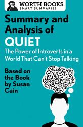 Summary And Analysis Of Quiet The Power Of Introverts In A World That Can T Stop Talking Book PDF