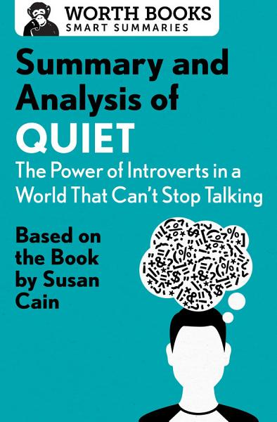 Summary and Analysis of Quiet  The Power of Introverts in a World That Can t Stop Talking