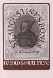 St. Augustine's Bones: A Microhistory