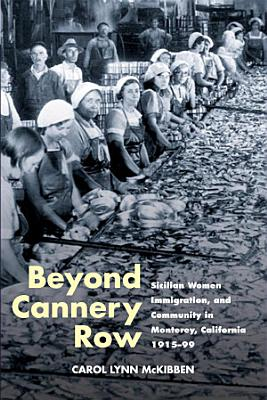 Beyond Cannery Row