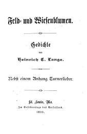 Feld- und Wiesenblumen: Gedichte, Volume 1