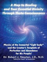 A Map to Healing and Your Essential Divinity Through Theta Consciousness PDF