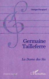 GERMAINE TAILLEFERRE: La dame des Six