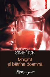 Maigret și bătrîna doamnă
