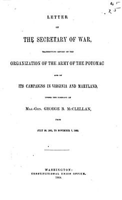 Letter of the Secretary of War  Transmitting Report on the Organization of the Army of the Potomac PDF