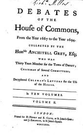 Debates of the House of Commons: From the Year 1667 to the Year 1694, Volume 2