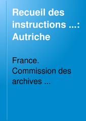 Recueil des instructions données aux ambassadeurs et ministres de France depuis les traités de Westphalie jusqu'à la révolution française: Volume1